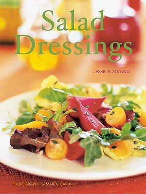 Salad Dressings By Strand, Jessica/ Caruso, Maren (PHT)