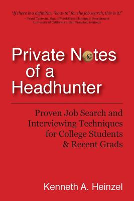 Private Notes of a Headhunter By Heinzel, Kenneth A.